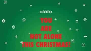 YOU ARE NOT ALONE THIS CHRISTMAS!